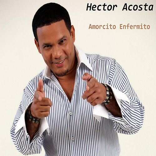 Play & Download Amorcito Enfermito by Hector Acosta