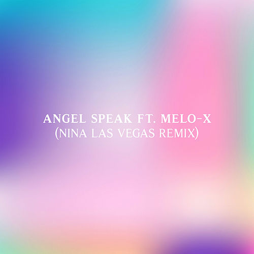 Play & Download Angel Speak (Nina Las Vegas Remix) [feat. MeLo-X] by Machinedrum | Napster