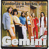 Play & Download Vándorlás a hosszú úton by Gemini | Napster