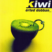Play & Download Érted dobban by Kiwi | Napster