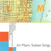 Sixteen Songs by Air Miami