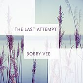 The Last Attempt von Bobby Vee