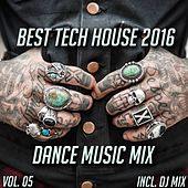 Best Tech House 2016 Dance Music Mix, Vol. 05 (Mixed By Jora Mihail) by Various Artists