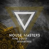 Play & Download House Masters (The Lost) by Various Artists | Napster