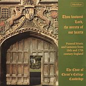 Thou Knowest Lord, the Secrets of Our Hearts (Funeral Music from 16th and 17th Century England) von Various Artists