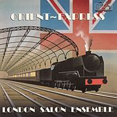 Orient Express by The London Salon Ensemble