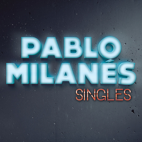 Play & Download Singles by Pablo Milanés | Napster