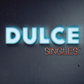Play & Download Singles by Dulce | Napster