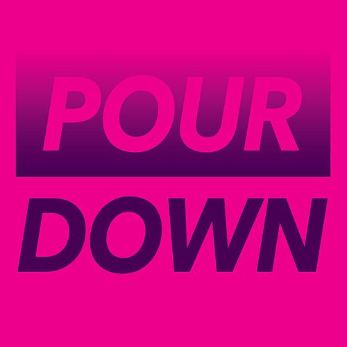 Play & Download Pour Down by Natasha Kmeto | Napster