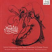 Play & Download Love Underground, The Lobster & Other Tales by The Mephisto Ensemble | Napster