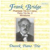 Bridge: Phantasie Trio in C Minor / Piano Trio No. 2 / Miniatures by The Dussek Piano Trio