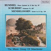 Play & Download Hummel: Piano Quintet in E-Flat / Schubert: Notturno / Mendelssohn: Sextet in D by The Music Group of Manchester | Napster