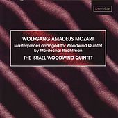 Mozart: Masterpieces Arranged for Woodwind Quintet by The Israel Woodwind Quintet