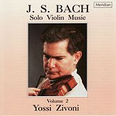 Play & Download Bach: Solo Violin Music, Vol. 2 by Yossi Zivoni | Napster