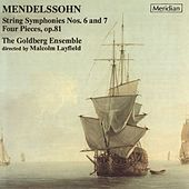 Play & Download Mendelssohn: String Symphonies Nos. 6 & 7 - Four Pieces by The Goldberg Ensemble | Napster