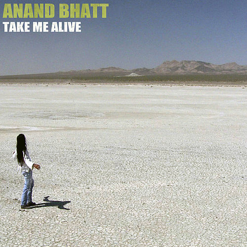 Play & Download Take Me Alive by Anand Bhatt | Napster