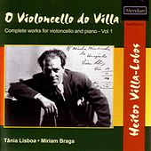 Play & Download Villa-Lobos: O Violoncello do Villa by Miriam Braga | Napster