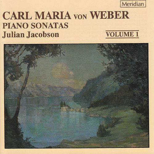 Play & Download Weber: Piano Sonatas, Vol. 1 by Julian Jacobson | Napster