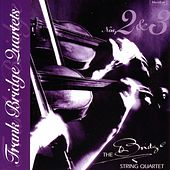 Bridge: Quartets Nos. 2 & 3 by The Bridge String Quartet
