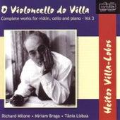 Play & Download O Violoncello do Villa, Vol. 3 by Tania Lisboa | Napster