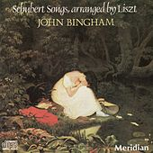 Schubert Songs, Arranged by Franz Liszt by John Bingham