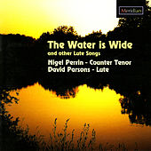 The Water is Wide and Other Lute Songs by David Parsons