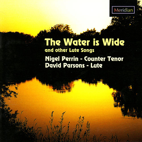 The Water is Wide and Other Lute Songs von David Parsons