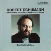Schumann: Davidsbündlertänze & Kreisleriana by Paul Berkowitz