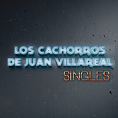 Play & Download Singles by Los Cachorros de Juan Villarreal | Napster