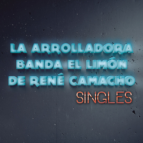 Play & Download Singles by La Arrolladora Banda El Limon | Napster