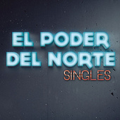 Play & Download Singles by El Poder Del Norte | Napster