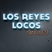Play & Download Singles by Los Reyes Locos | Napster