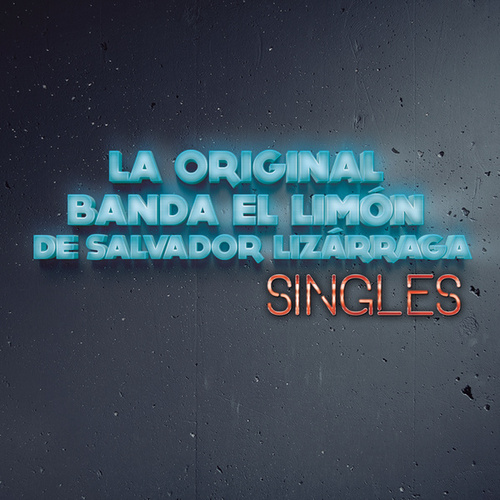 Play & Download Singles by La Original Banda El Limon de Salvador Lizárraga | Napster
