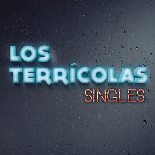 Play & Download Singles by Los Terricolas | Napster