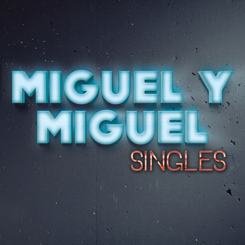 Play & Download Singles by Miguel Y Miguel | Napster