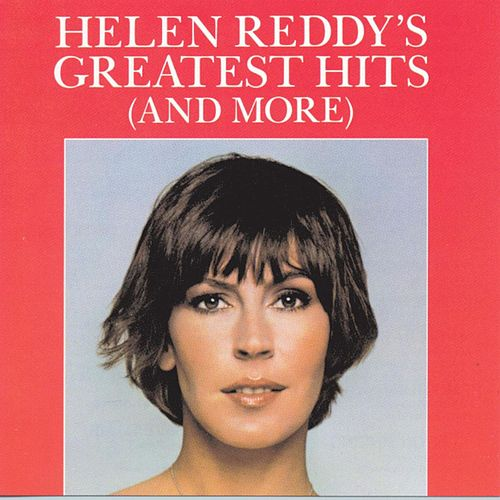 Greatest Hits (And More) by Helen Reddy