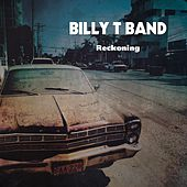 Reckoning by Billy T Band