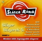 Play & Download Sláger Slágerek 5. by Various Artists | Napster