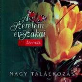 Play & Download A szerelem évszakai: Tavasz - Nagy találkozás by Various Artists | Napster