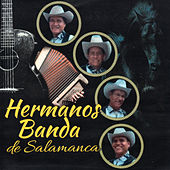 Por Las Parrandas by Los Hermanos Banda De Salamanca