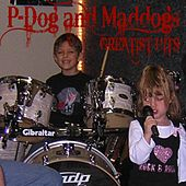 Play & Download P-Dog & Maddog's Greatest Hits by P-Dog (Playa P) | Napster