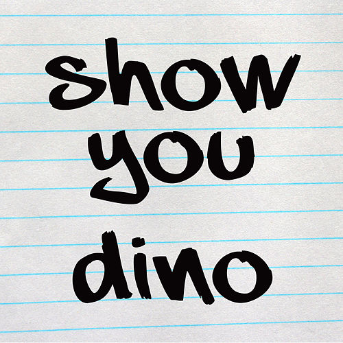 Play & Download Show You by Dino   Napster