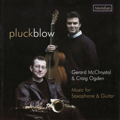 Pluckblow: Music for Saxophone & Guitar by Craig Ogden