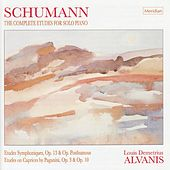 Play & Download Schumann: The Complete Etudes for Solo Piano by Louis Demetrius Alvanis | Napster