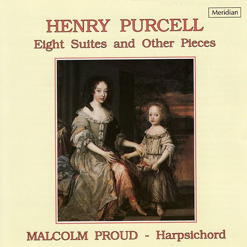 Play & Download Purcell: Eight Suites and Other Pieces by Malcolm Proud | Napster