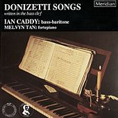 Play & Download Donizetti: Songs Written in the Bass Clef by Ian Caddy | Napster