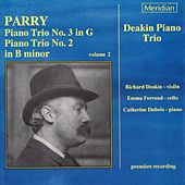 Play & Download Parry: Piano Trios Nos. 2 & 3 by Deakin Piano Trio | Napster