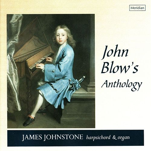 Play & Download John Blow's Anthology by James Johnstone | Napster