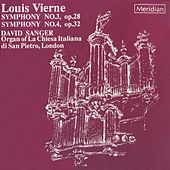 Play & Download Vierne: Symphonies Nos. 3 & 4 by David Sanger | Napster