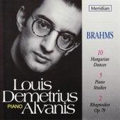 Play & Download Louis Demetrius Alvanis Plays Brahms by Louis Demetrius Alvanis | Napster